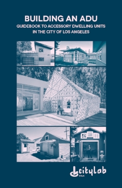 Building an ADU - Guidebook To Accessory Dwelling Units In The City Of Los Angeles